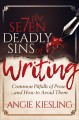 The 7 deadly sins (of writing). Common Pitfalls of Prose...and How to Avoid Them