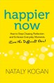 Happier now : how to stop chasing perfection and embrace everyday moments (even the difficult ones)