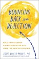 Bouncing back from rejection : build the resilience you need to get back up when life knocks you down