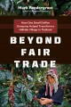 Beyond fair trade: how one small coffee company helped tranform a hillside village in Thailand