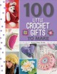 100 Little Crochet Gifts to Make.