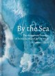 By the sea : the therapeutic benefits of being in, on and by the water