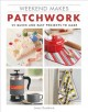 Patchwork : 25 quick and easy projects to make