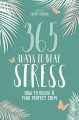 365 ways to beat stress : how to relax & find perfect calm