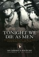 Tonight we die as men : the untold story of Third Battalion 506 Parachute Infantry Regiment from Toccoa to D-Day