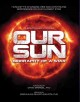 Our Sun : biography of a star