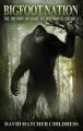Bigfoot nation : the history of Sasquatch in North America