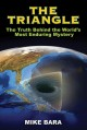 The Triangle : the truth behind the world's most enduring mystery