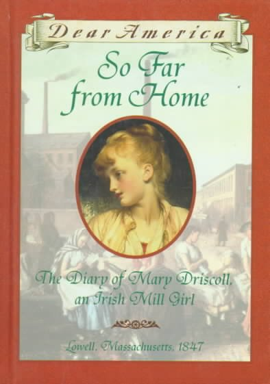 So far from home : the diary of Mary Driscoll, an Irish mill girl