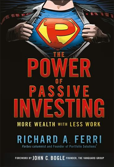 The power of passive investing : more wealth with less work