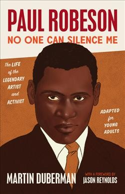 Paul Robeson : no one can silence me : adapted for young adults