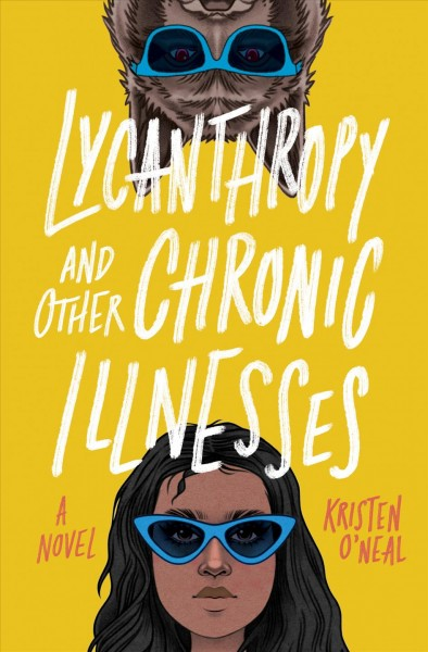 Lycanthropy and Other Chronic Illnesses Kristen O'Neal