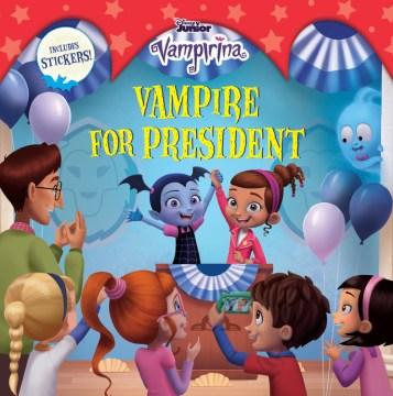 Vampirina. Vampire for president