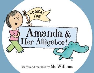Hooray for Amanda & Her Alligator