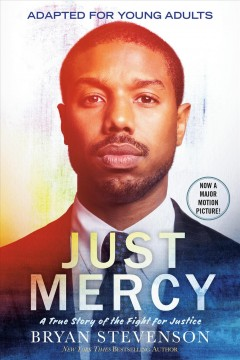 Just mercy: adapted for young adults: a true story of the fight for justice