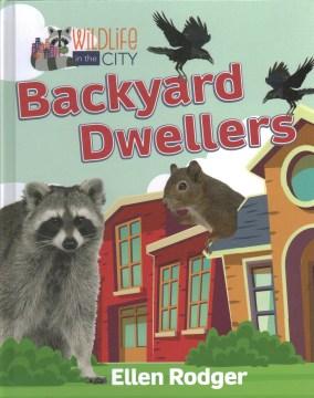 Backyard dwellers