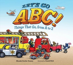 Let's Go ABC!: Things that Go from A to Z
