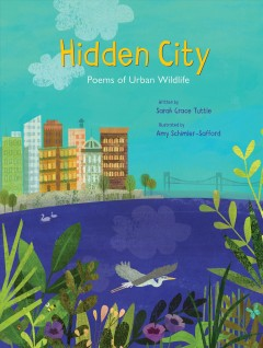 Hidden City: Poems of Urban Wildlife