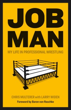 Job Man: My Life in Professional Wrestling