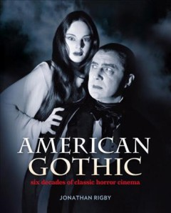 American Gothic: Six Decades of Classic Horror Cinema