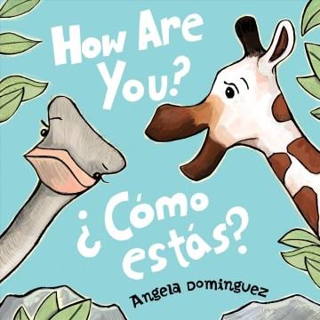 How are you? ¿Cómo estás?