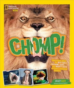 Chomp!: Fierce Facts about the Bite Force, Crushing Jaws, and Mighty Teeth of Earth's Champion Chewers