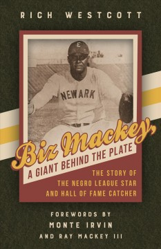 Biz Mackey, a Giant Behind the Plate