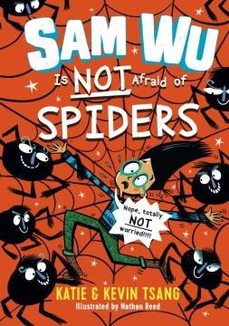 Sam Wu is Not Afraid of Spiders
