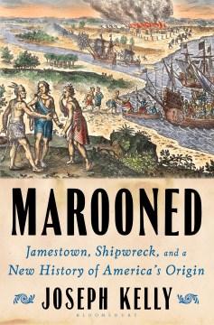 Marooned: Jamestown, Shipwrek, and a New History of America's Origin