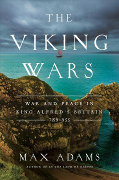 The Viking Wars: War and Peace in King Alfred's Britain
