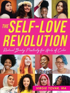 The Self-Love revolution : radical body positivity for girls of color