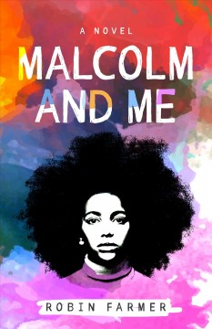 Malcolm and me : a novel