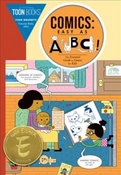 Comics Easy As ABC!: The Essential Guide to Comics for Kids