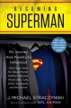 Becoming Superman : my journey from poverty to Hollywood with stops along the way at murder, madness, mayhem, movie stars, cults, slums, sociopaths, and war crimes Book Cover