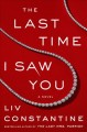 The last time I saw you : a novel Book Cover