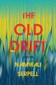 The old drift : a novel Book Cover