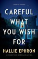 Careful what you wish for : a novel of suspense Book Cover