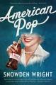 American pop : a novel Book Cover