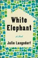White elephant : a novel Book Cover