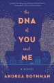 The DNA of you and me : a novel Book Cover