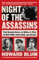 Night of the assassins : the untold story of Hitler's plot to kill FDR, Churchill, and Stalin Book Cover
