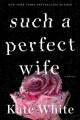 Such a perfect wife : a novel Book Cover