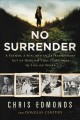 No surrender : a father, a son, and an extraordinary act of heroism that continues to live on today Book Cover