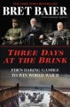 Three days at the brink : FDR's daring gamble to win World War II Book Cover