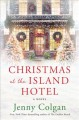 Christmas at the Island Hotel : a novel Book Cover