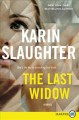The last widow [large print] : a novel Book Cover