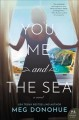 You, me, and the sea : a novel Book Cover