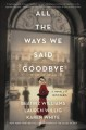 All the ways we said goodbye : a novel of the Ritz Paris Book Cover