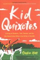 Kid Quixotes : a group of students, their teacher, and the one-room school where everything is possible Book Cover