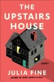 The upstairs house : a novel Book Cover